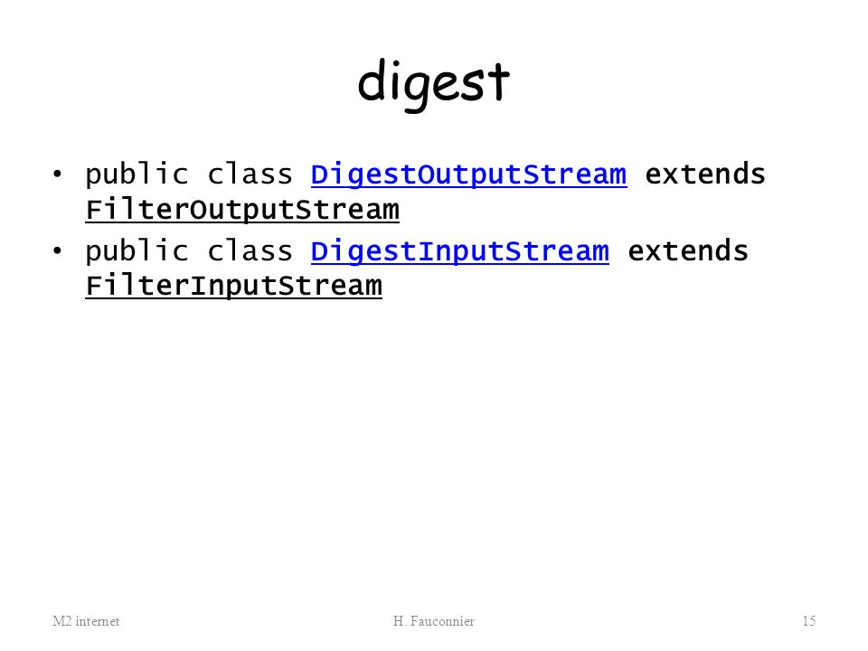 digest public class DigestOutputStream extends FilterOutputStream