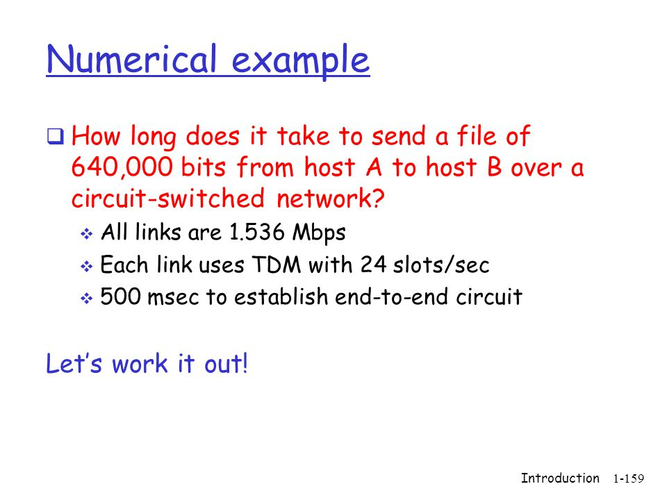 Numerical example How long does it take to send a file of 640,000 bits from host A to host B over a circuit-switched network