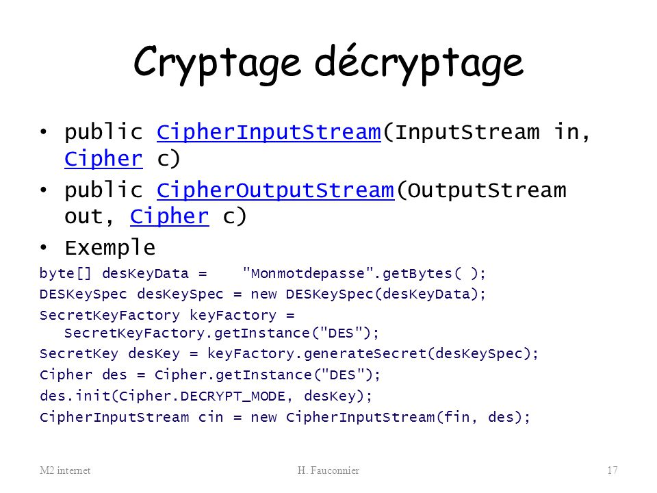 Cryptage décryptage public CipherInputStream(InputStream in, Cipher c)