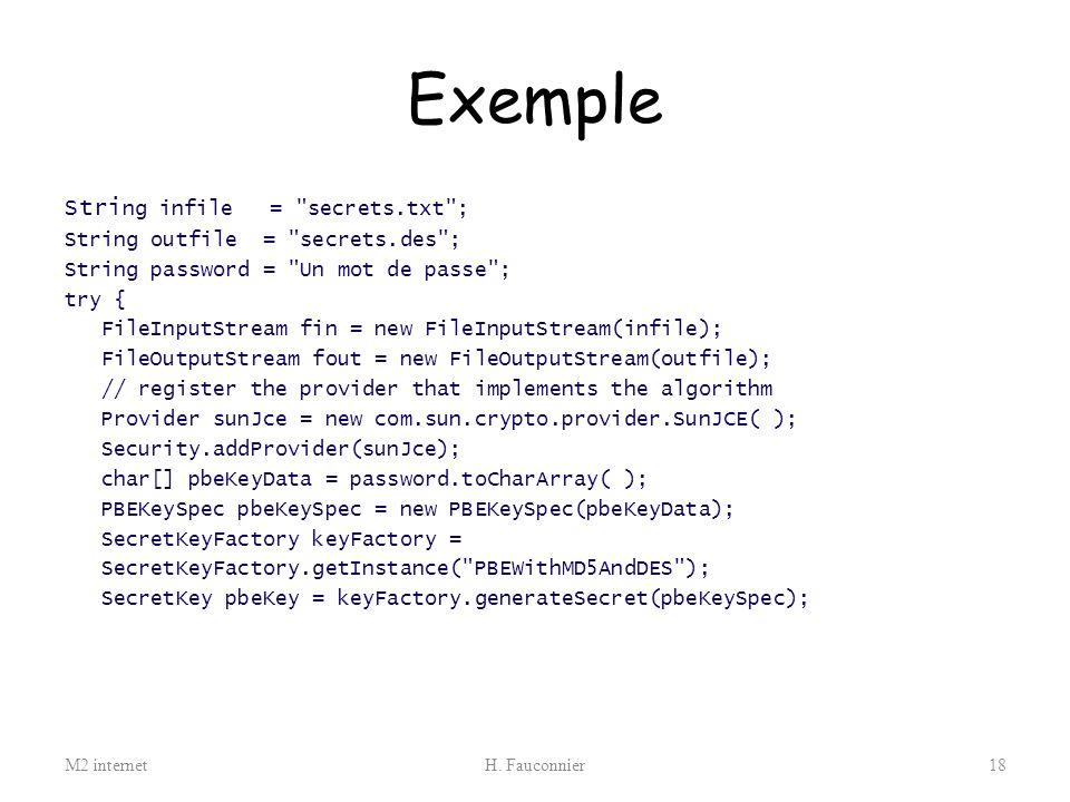 Exemple String infile = secrets.txt ; String outfile = secrets.des ;