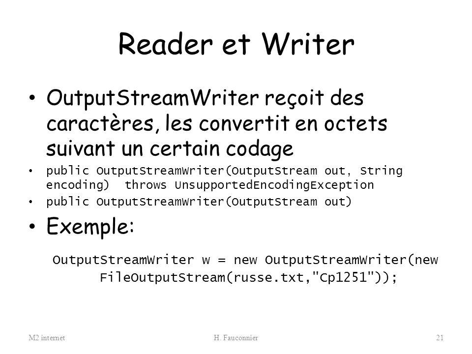 Reader et Writer OutputStreamWriter reçoit des caractères, les convertit en octets suivant un certain codage.