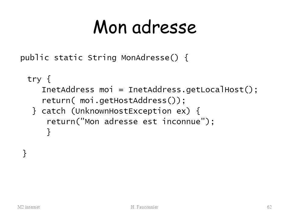 Mon adresse public static String MonAdresse() { try {