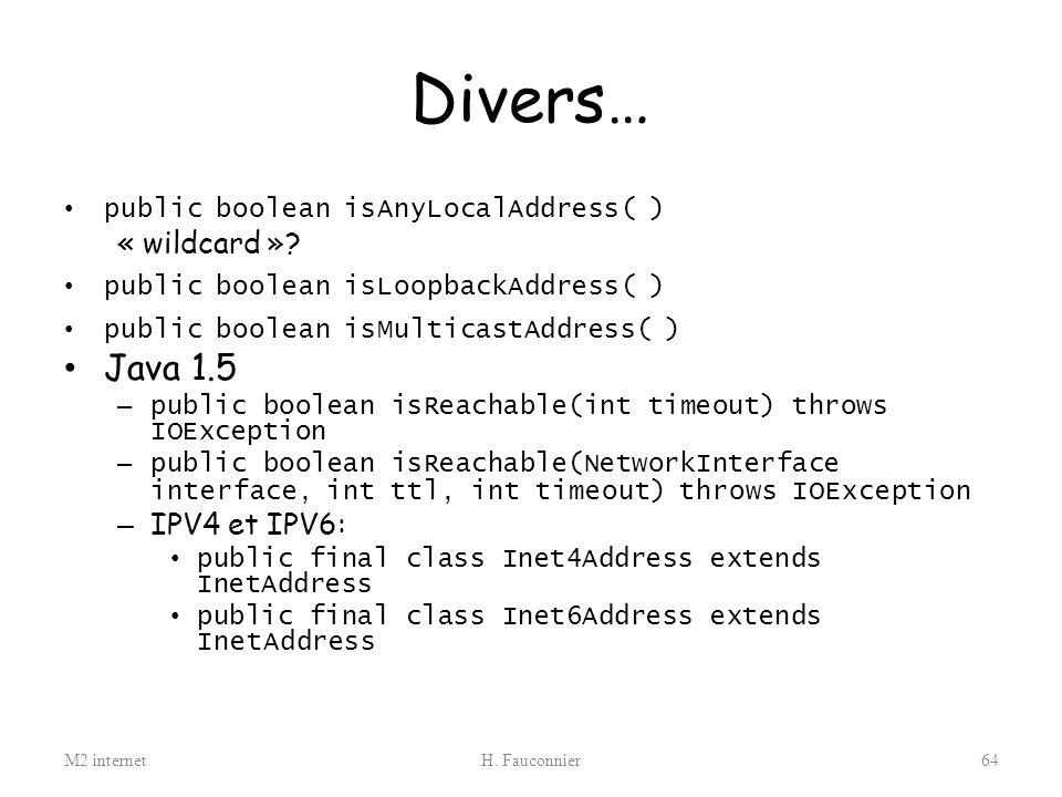 Divers… Java 1.5 « wildcard » IPV4 et IPV6: