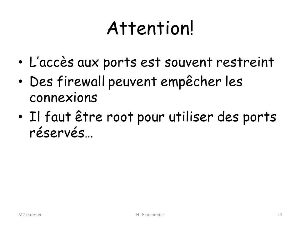 Attention! L'accès aux ports est souvent restreint