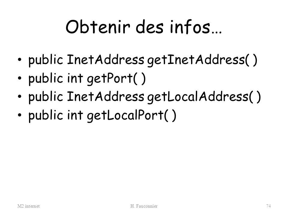 Obtenir des infos… public InetAddress getInetAddress( )