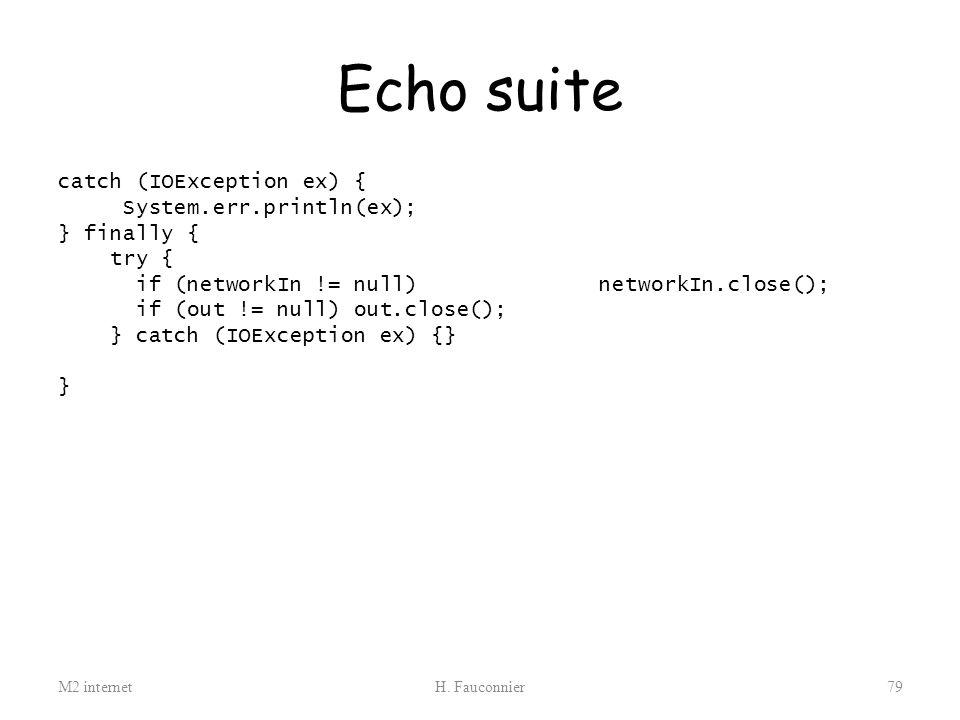 Echo suite catch (IOException ex) { System.err.println(ex);