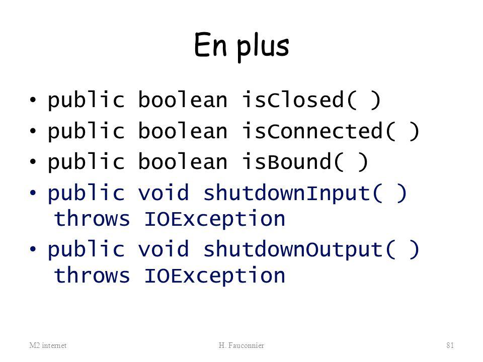En plus public boolean isClosed( ) public boolean isConnected( )