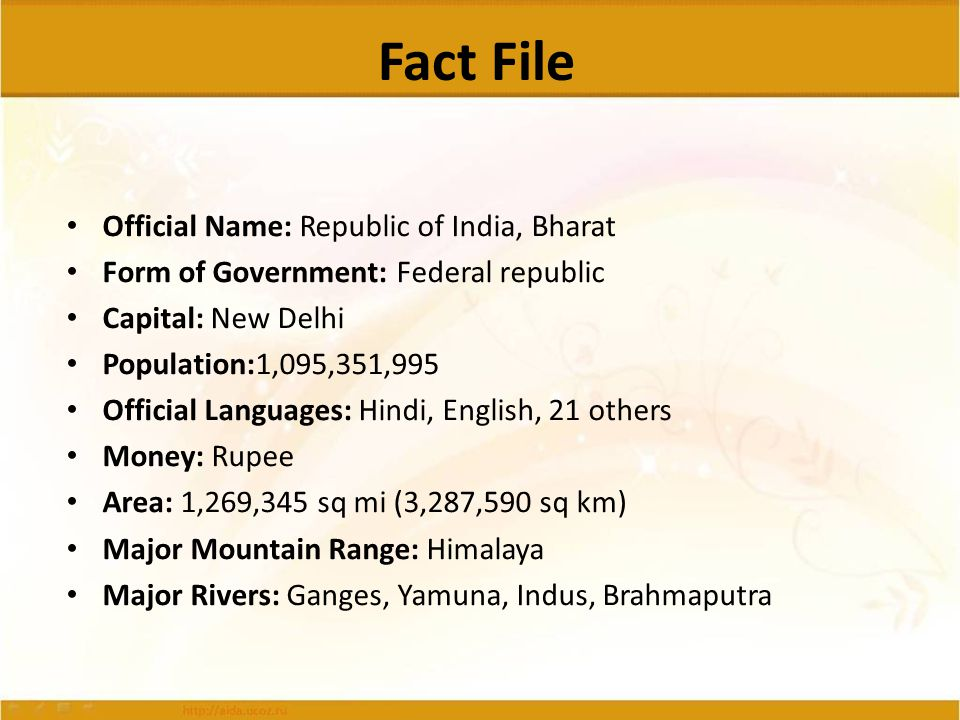 Fact File Official Name: Republic of India, Bharat