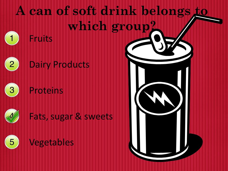 A can of soft drink belongs to which group