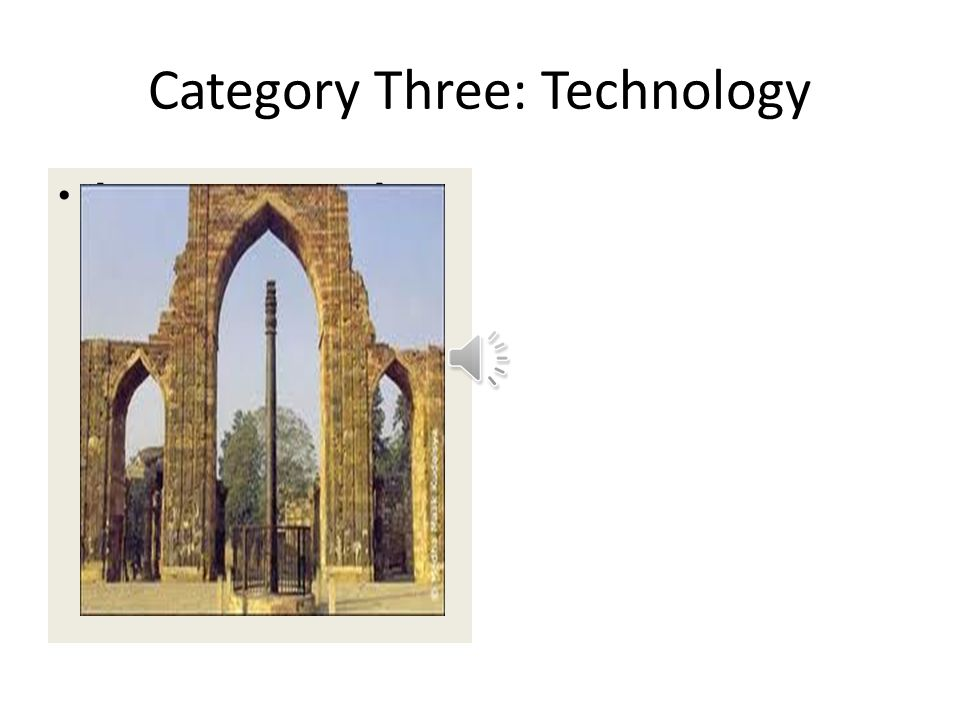 Category Three: Technology