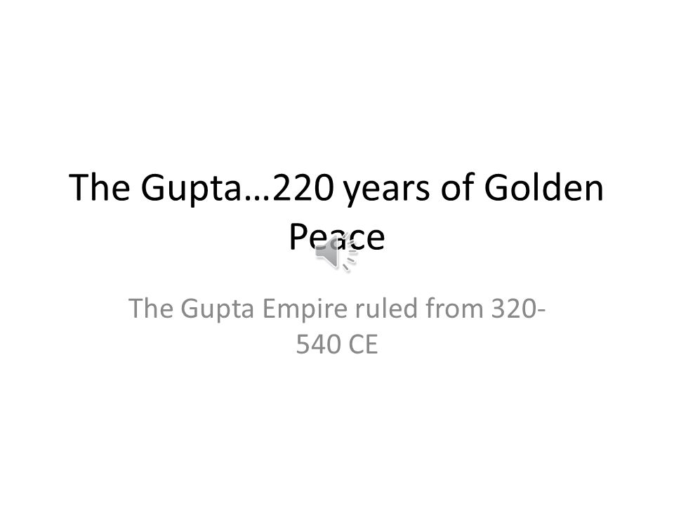 The Gupta…220 years of Golden Peace
