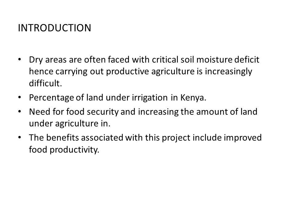 INTRODUCTION Dry areas are often faced with critical soil moisture deficit hence carrying out productive agriculture is increasingly difficult.