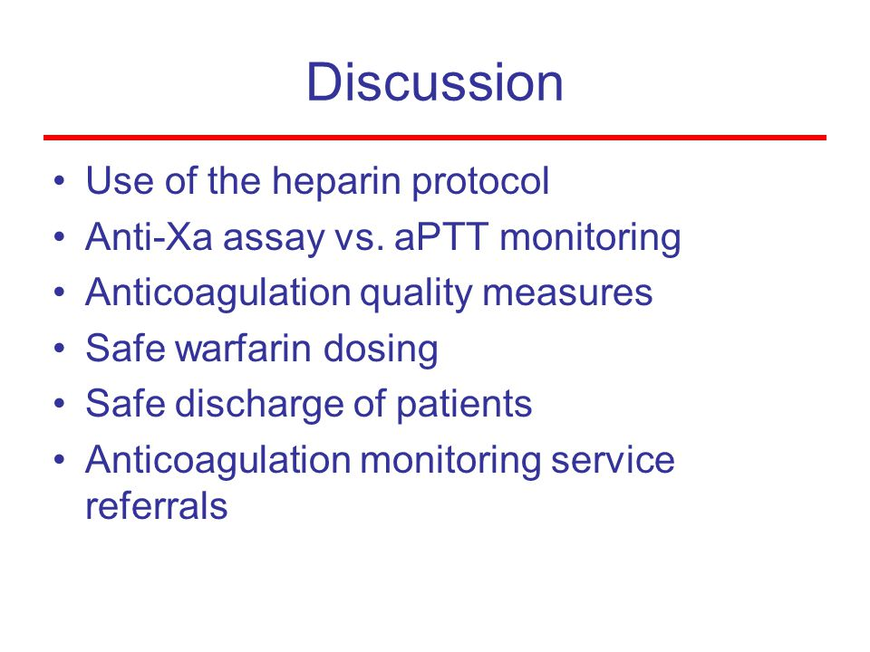 Discussion Use of the heparin protocol