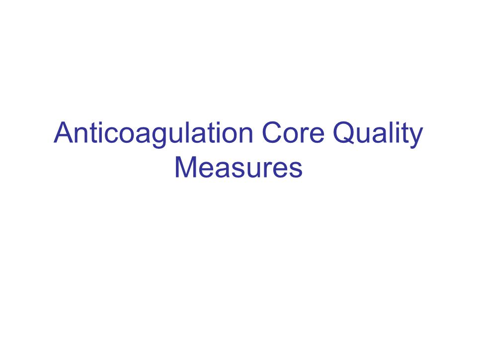 Anticoagulation Core Quality Measures