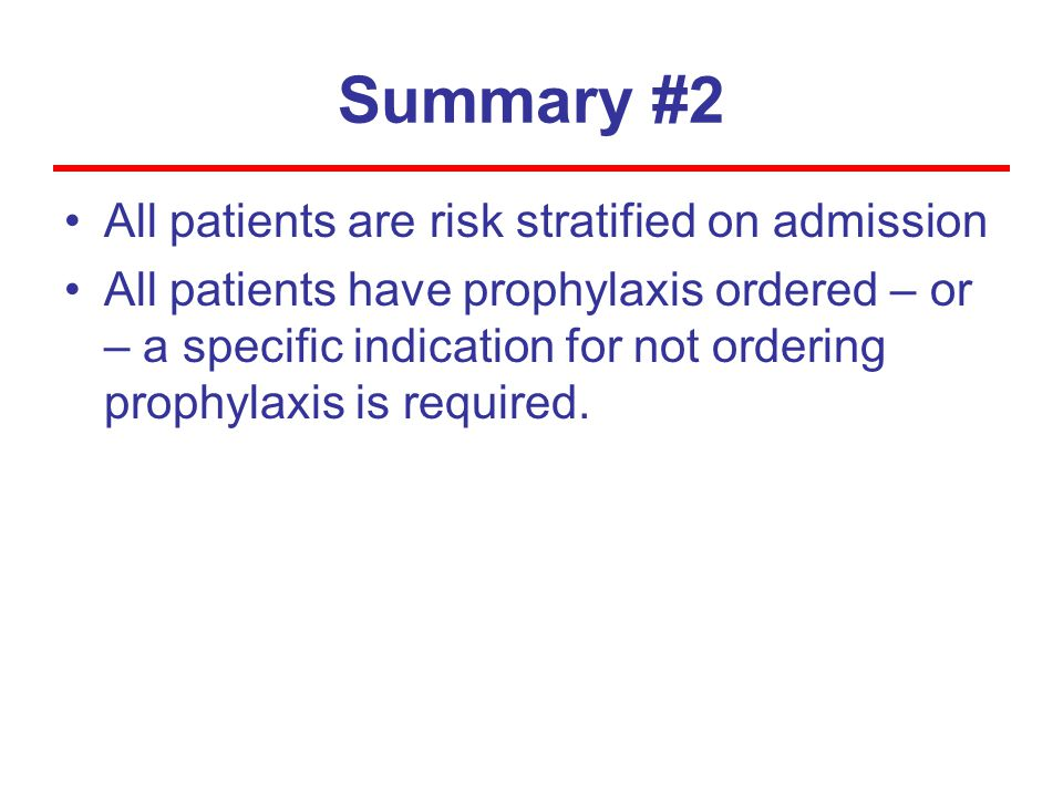 Summary #2 All patients are risk stratified on admission