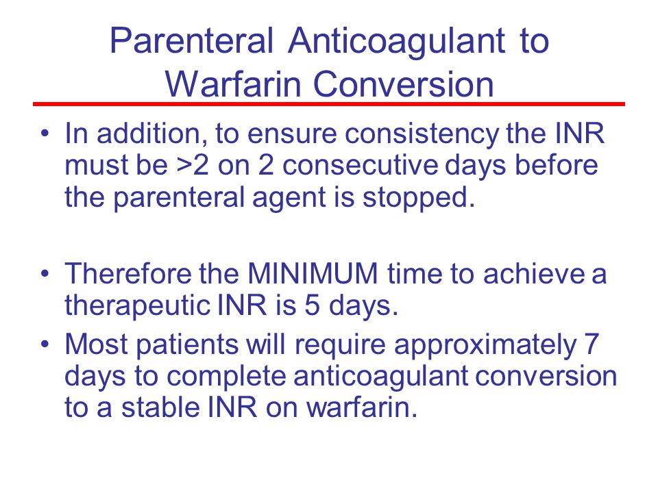 Parenteral Anticoagulant to Warfarin Conversion