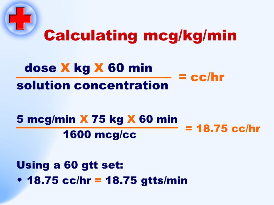 Calculating mcg/kg/min