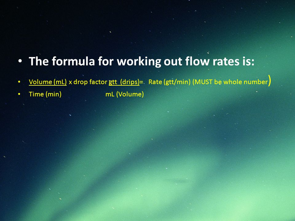 The formula for working out flow rates is: