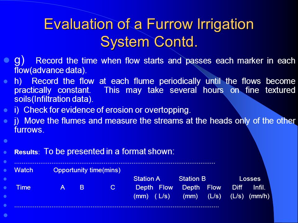Evaluation of a Furrow Irrigation System Contd.