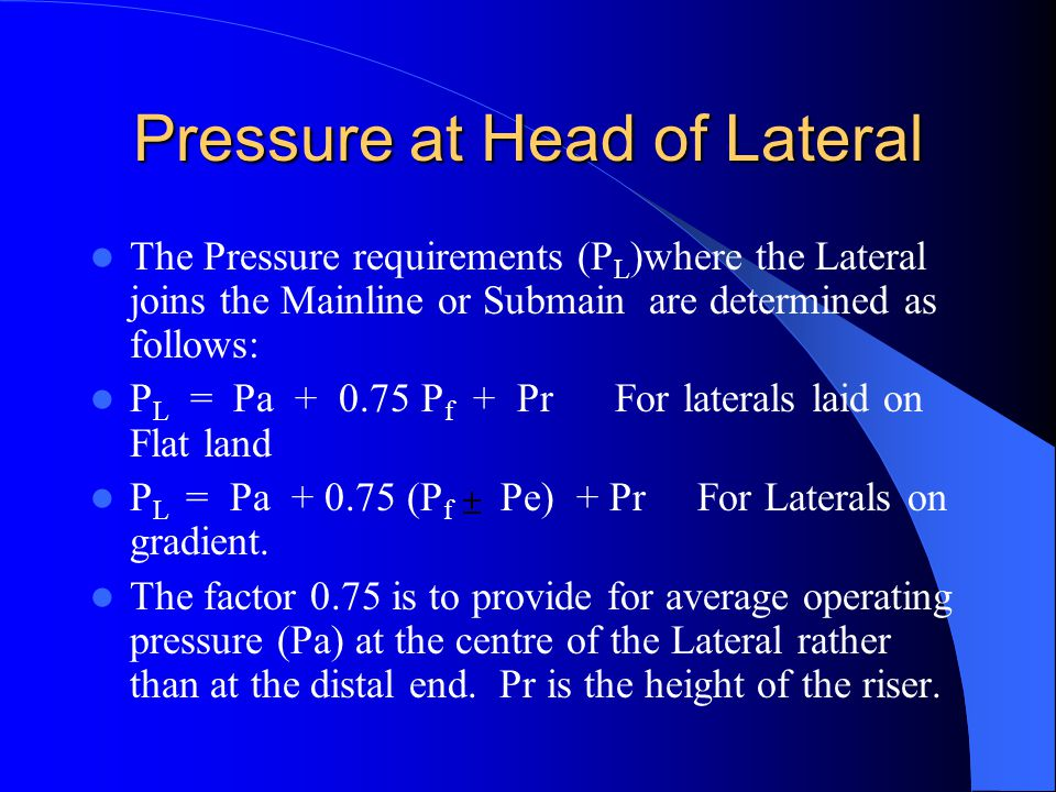 Pressure at Head of Lateral