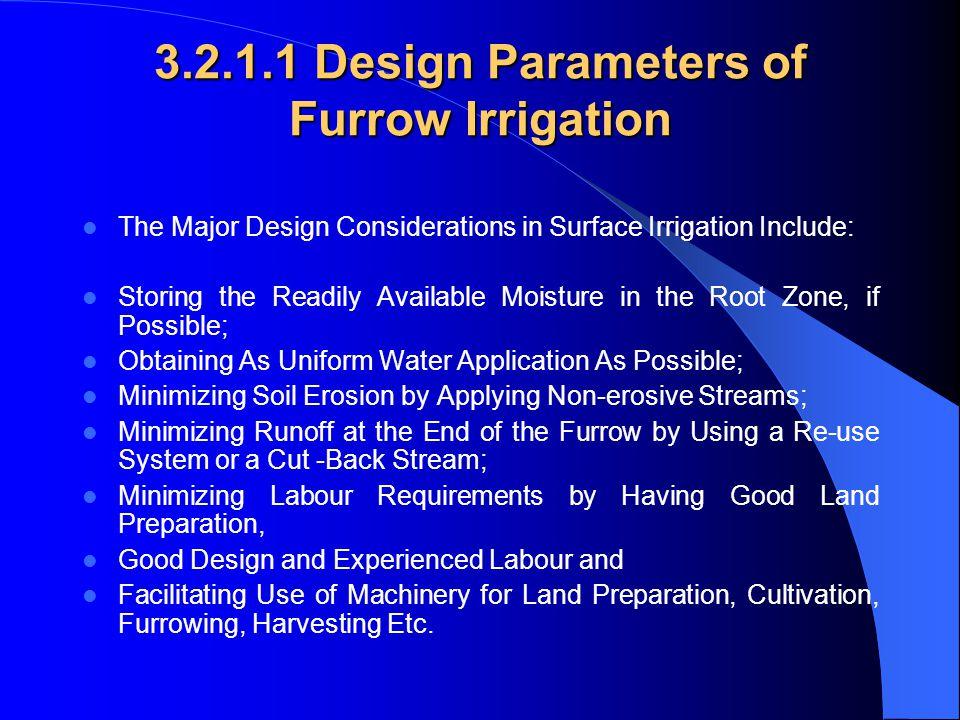 3.2.1.1 Design Parameters of Furrow Irrigation