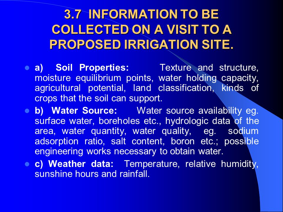 3.7 INFORMATION TO BE COLLECTED ON A VISIT TO A PROPOSED IRRIGATION SITE.