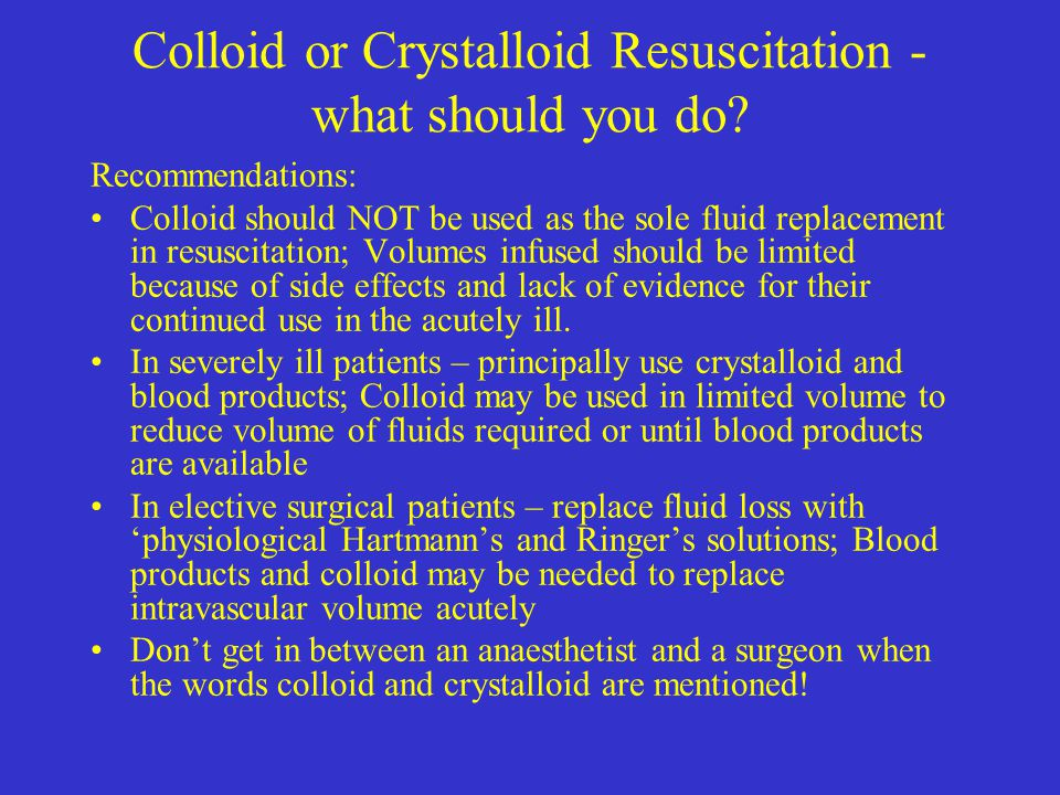 Colloid or Crystalloid Resuscitation - what should you do