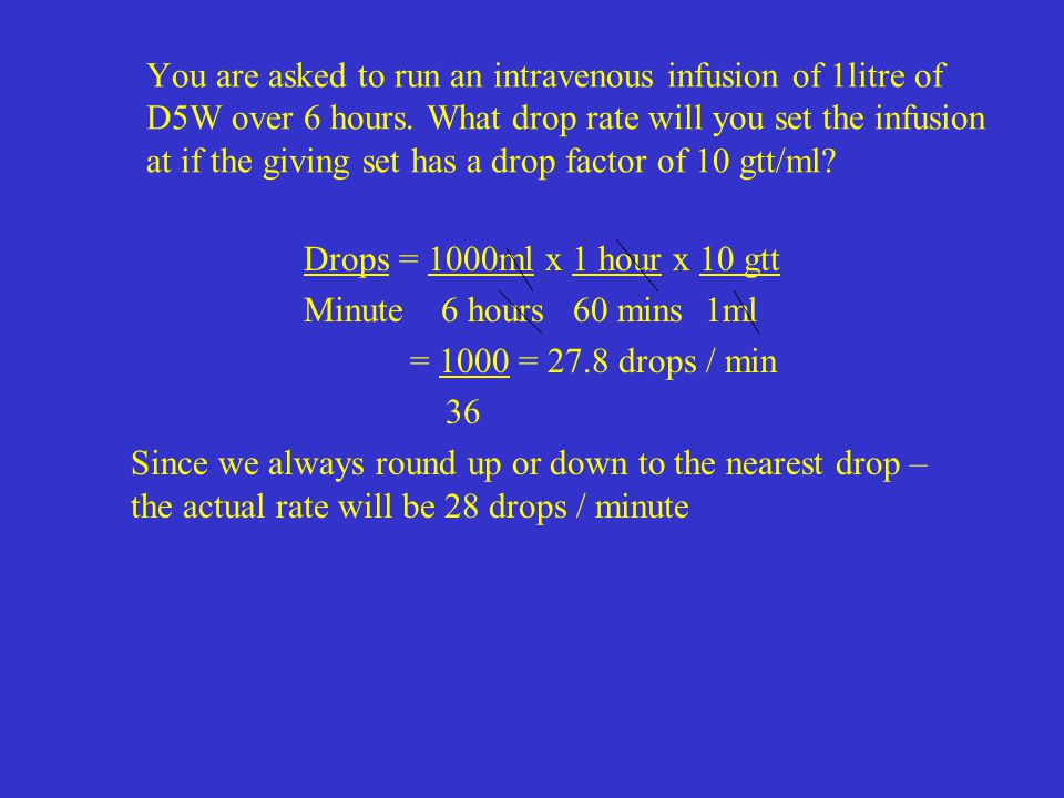 You are asked to run an intravenous infusion of 1litre of D5W over 6 hours. What drop rate will you set the infusion at if the giving set has a drop factor of 10 gtt/ml