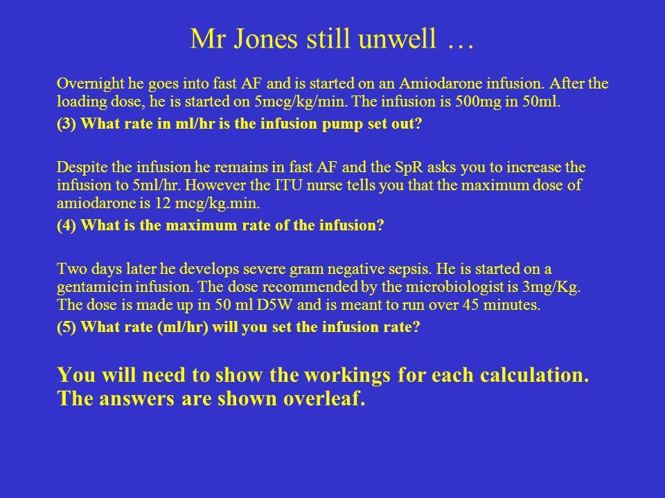 Mr Jones still unwell …