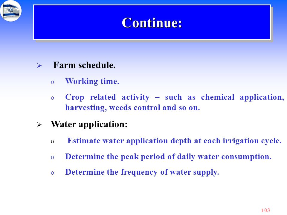 Continue: Farm schedule. Water application: Working time.