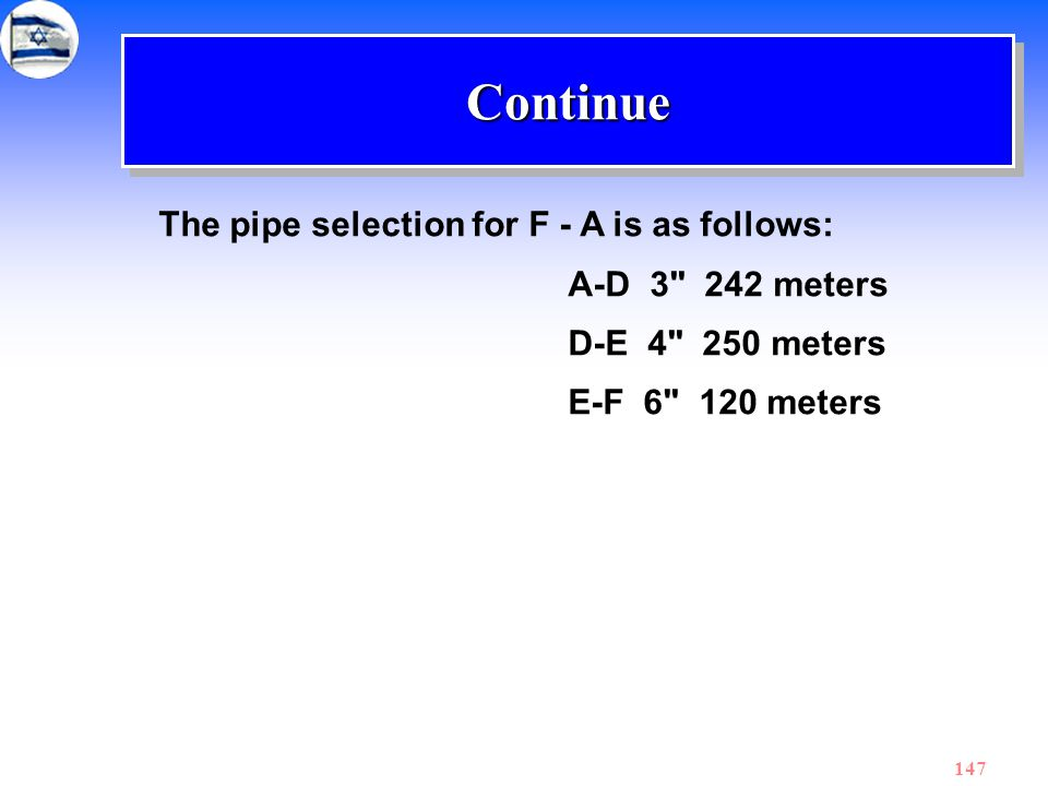 Continue The pipe selection for F - A is as follows: A-D 3 242 meters