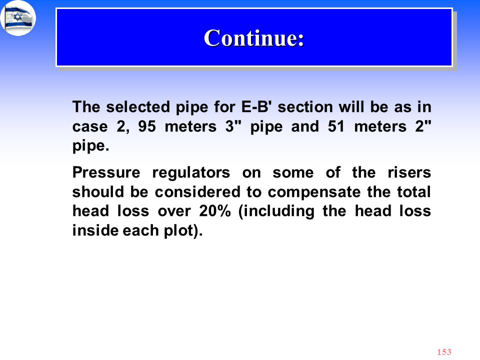 Continue: The selected pipe for E-B section will be as in case 2, 95 meters 3 pipe and 51 meters 2 pipe.