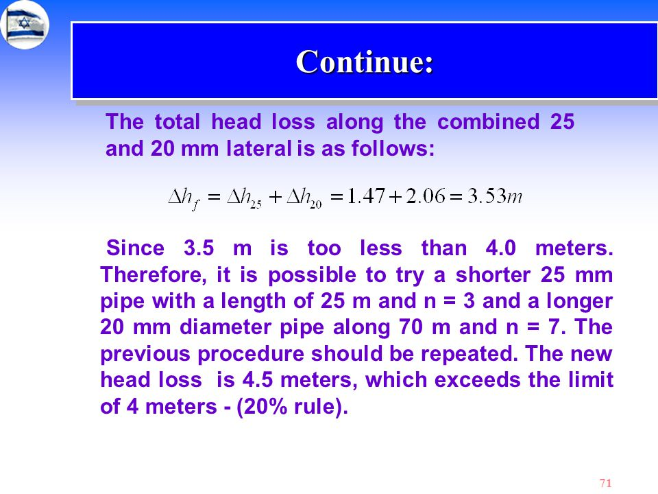 Continue: The total head loss along the combined 25 and 20 mm lateral is as follows: