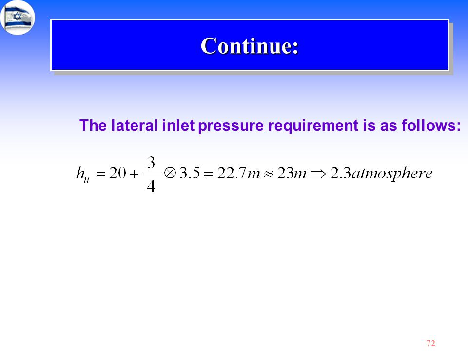 Continue: The lateral inlet pressure requirement is as follows: