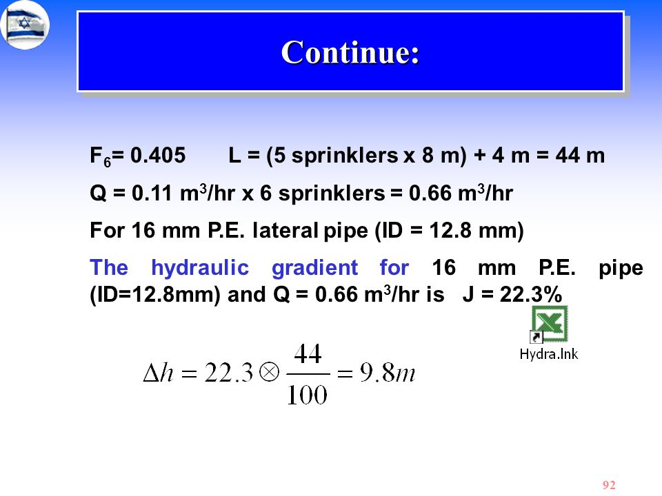 Continue: F6= 0.405 L = (5 sprinklers x 8 m) + 4 m = 44 m
