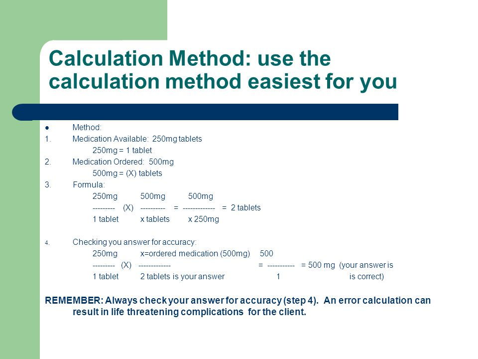 Calculation Method: use the calculation method easiest for you