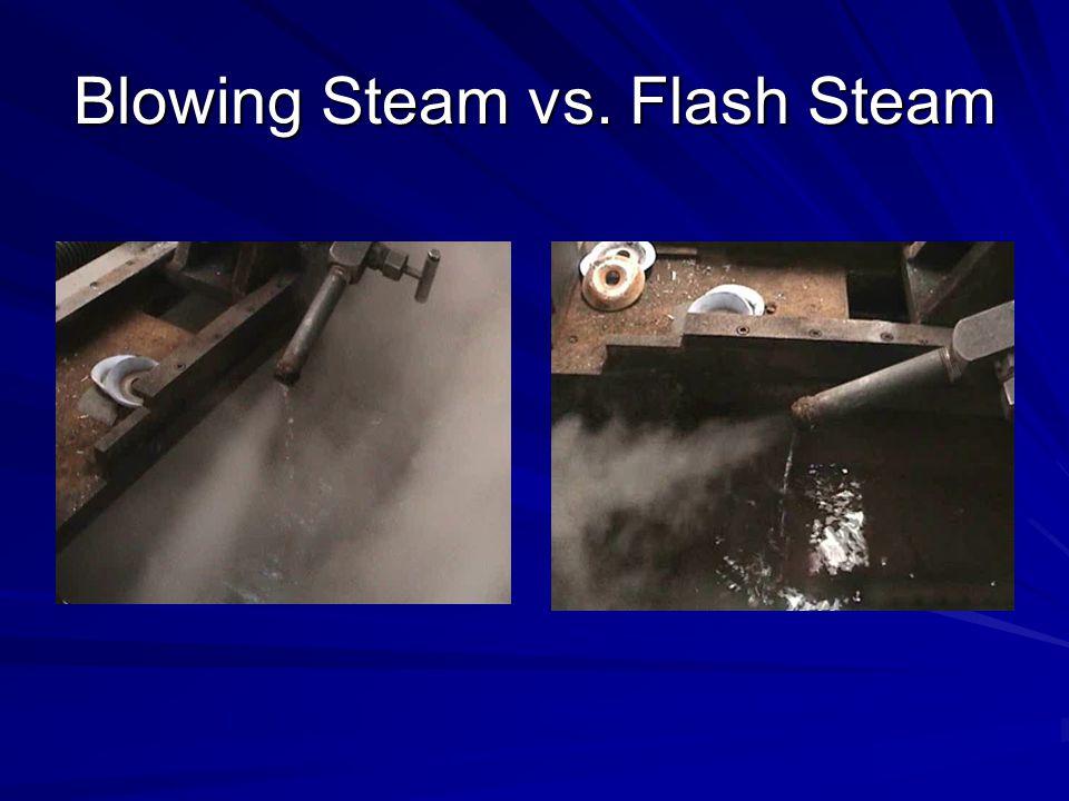 Blowing Steam vs. Flash Steam