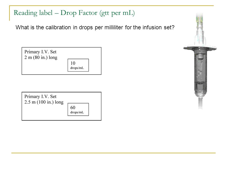 Reading label – Drop Factor (gtt per mL)