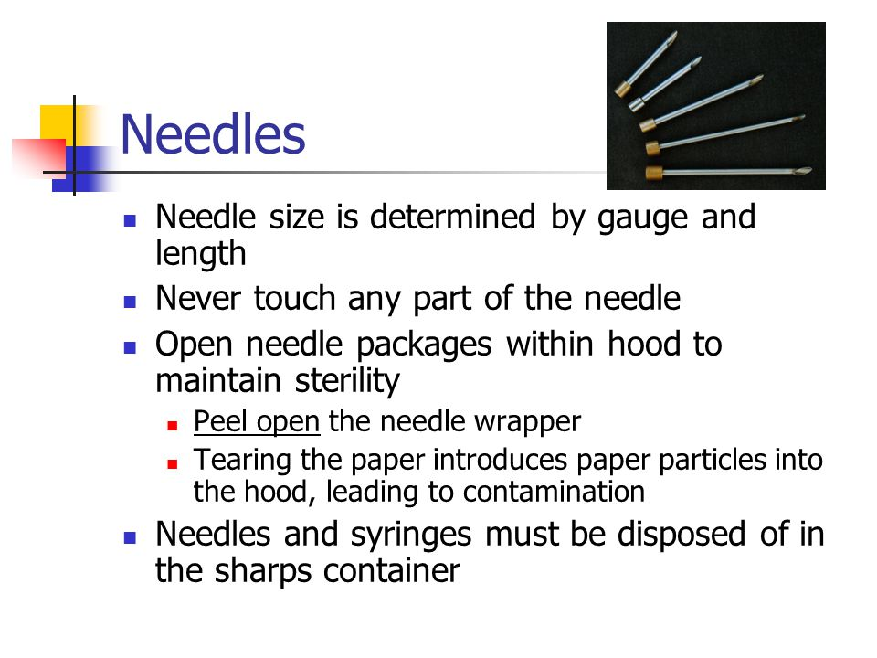 Needles Needle size is determined by gauge and length
