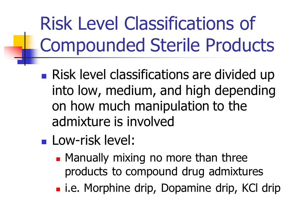 Risk Level Classifications of Compounded Sterile Products