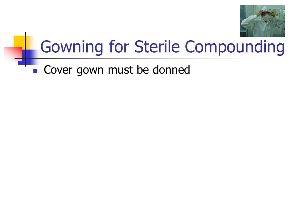 Gowning for Sterile Compounding