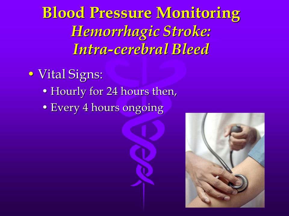 Blood Pressure Monitoring Hemorrhagic Stroke: Intra-cerebral Bleed