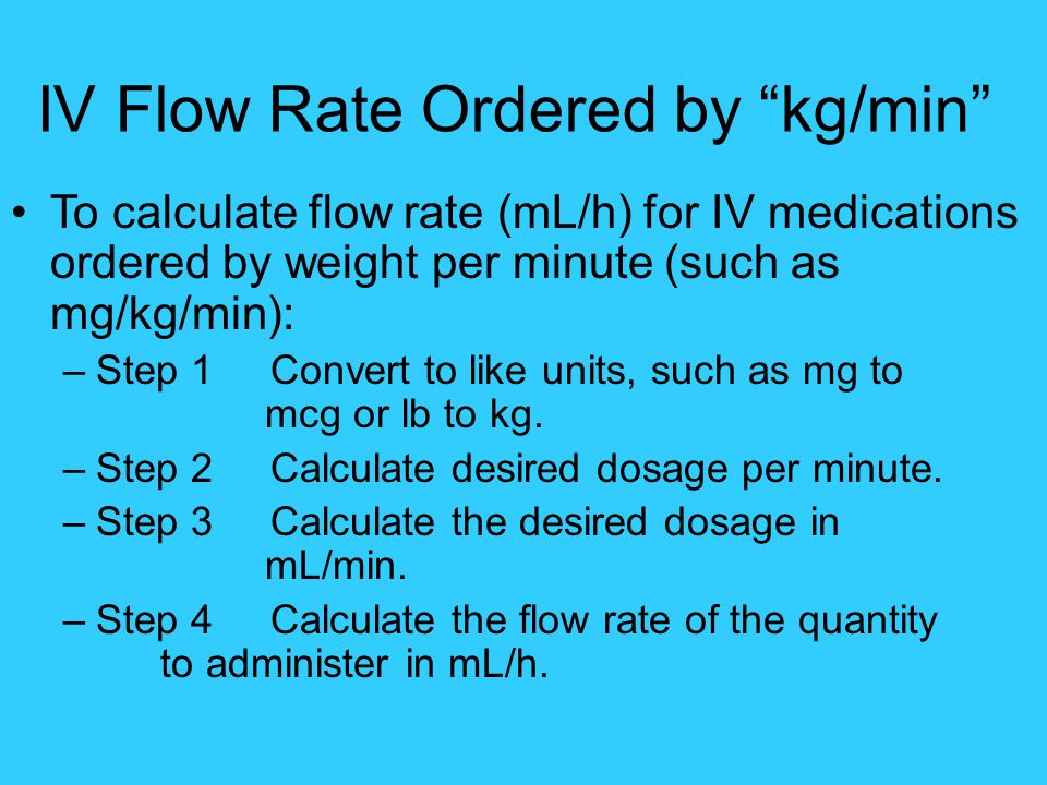 IV Flow Rate Ordered by kg/min