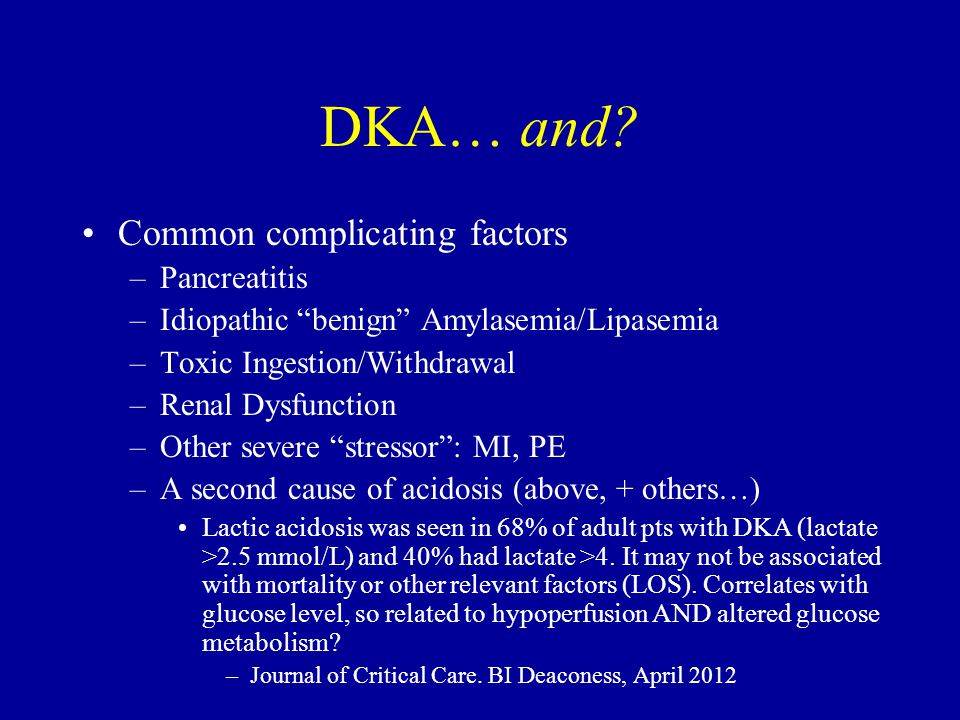 DKA… and Common complicating factors Pancreatitis