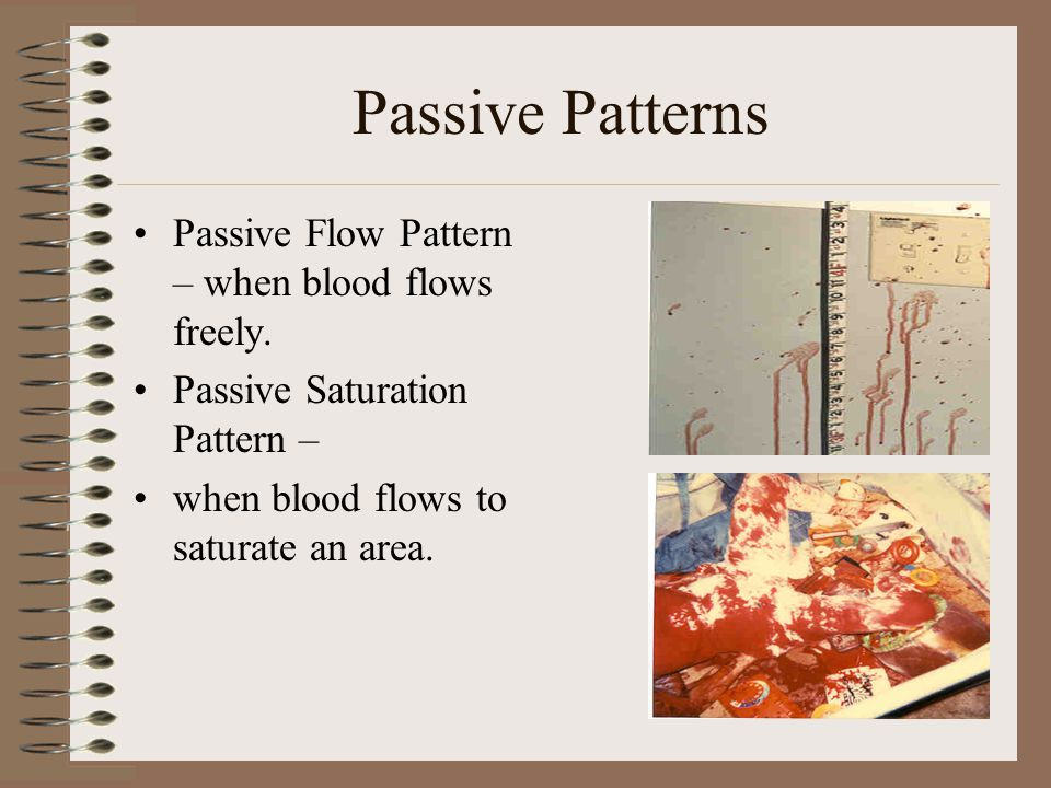 Passive Patterns Passive Flow Pattern – when blood flows freely.