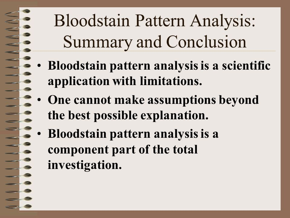 Bloodstain Pattern Analysis: Summary and Conclusion
