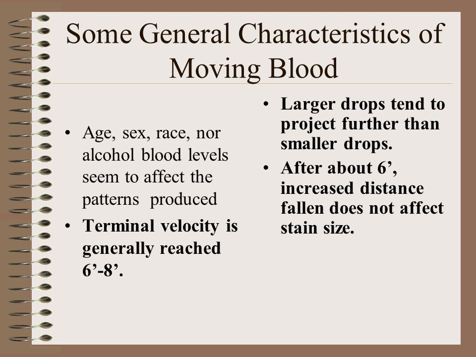 Some General Characteristics of Moving Blood