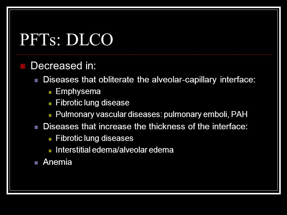 PFTs: DLCO Decreased in: