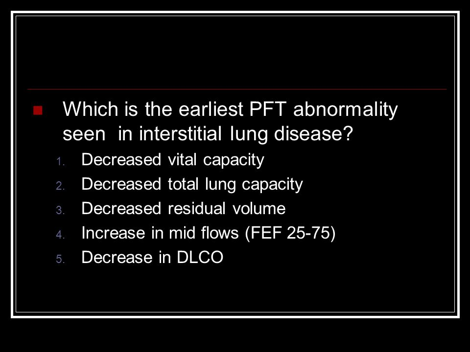 Which is the earliest PFT abnormality seen in interstitial lung disease