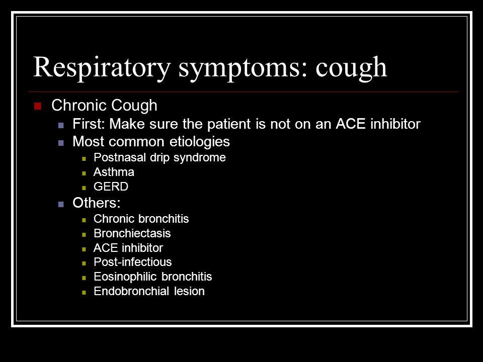 Respiratory symptoms: cough